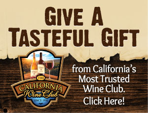 Gift a Gift of California Wine. California Wine Club Advertisement